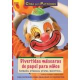 LIBRO PATRONES: MÁSCARAS DE PAPEL PARA NIÑOS