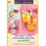 LIBRO PATRONES: DECORAR CAJAS CON FIELTRO, ETC