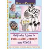 LIBRO PATRONES: ORIGINALES FIGURAS DE PAPEL MACHE
